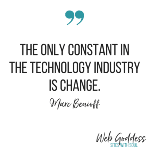 """The only constant in the technology industry is change."" - Marc Benioff"