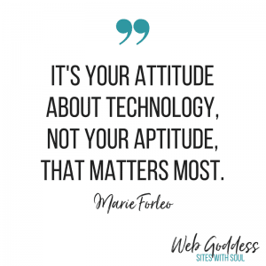 Attitude over Aptitude - Marie Forleo quote on technology